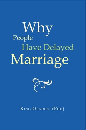 Why People Have Delayed Marriage