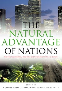 """The Natural Advantage of Nations: """"Business Opportunities, Innovations and Governance in the 21st…"""