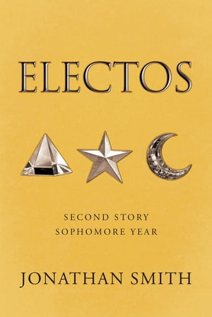 Electos: Sophomore Year by Jonathan Smith