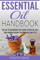 Essential Oil Handbook by Evelyn Ange