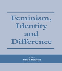 Feminism, Identity and Difference