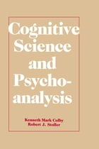 Cognitive Science and Psychoanalysis