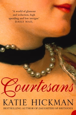 Book Courtesans (Text Only) by Katie Hickman