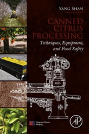Canned Citrus Processing Techniques,  Equipment,  and Food Safety