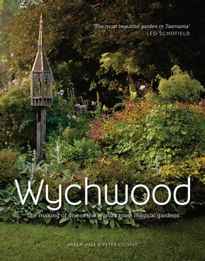 Wychwood The making of one of the world's most magical gardens
