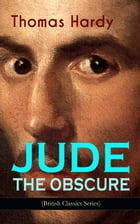 JUDE THE OBSCURE (British Classics Series): Historical Romance Novel by Thomas Hardy