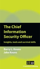 The Chief Information Security Officer: Insights, tools and survival skills by Barry Kouns