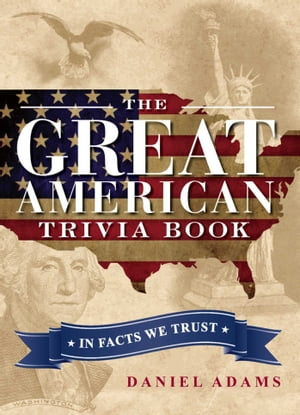 The Great American Trivia Book In Facts We Trust