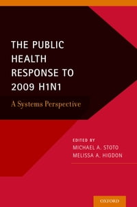 The Public Health Response to 2009 H1N1: A Systems Perspective