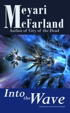 Into the Wave by Meyari McFarland