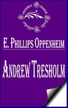 Andrew Tresholm - Adentures of a Reluctant Gambler by E. Phillips Oppenheim