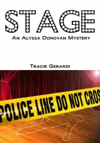 STAGE (Alyssa Donovan Series #4) by Tracie Gerardi
