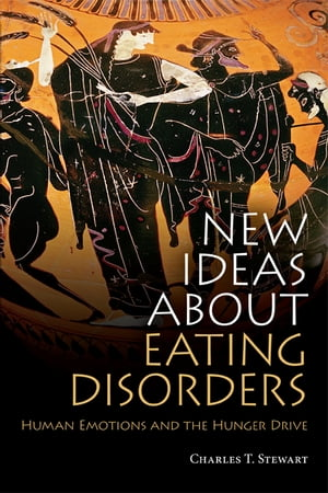 New Ideas about Eating Disorders Human Emotions and the Hunger Drive