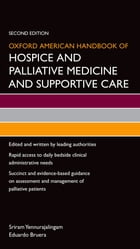 Oxford American Handbook of Hospice and Palliative Medicine and Supportive Care