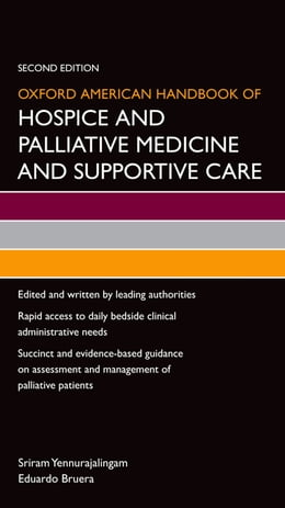 Book Oxford American Handbook of Hospice and Palliative Medicine and Supportive Care by Sriram Yennurajalingam