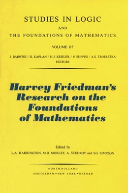 Book Harvey Friedman's Research on the Foundations of Mathematics by Harrington, L.A.