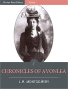 Chronicles of Avonlea (Illustrated) by L.M. Montgomery
