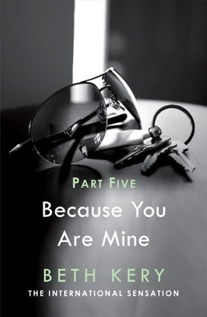 Because I Said So (Because You Are Mine Part Five) Because You Are Mine Series #1