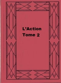 L'Action Tome 2