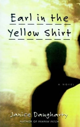 Book Earl in the Yellow Shirt: Novel, A by Janice Daugharty