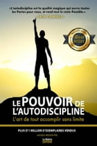 Le POUVOIR de l'autodiscipline: L'art de tout accomplir sans limite by ACHILLE WEALTH PHD