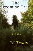 The Promise Tree: Book One by Si Texen