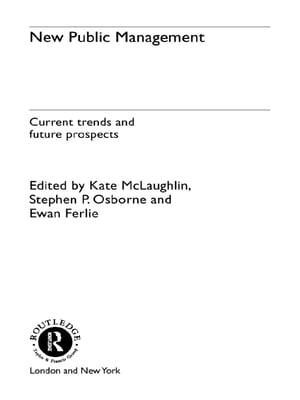 New Public Management Current Trends and Future Prospects