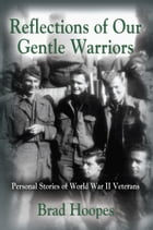 Reflections of Our Gentle Warriors by Brad Hoopes
