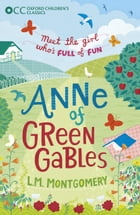 Oxford Children's Classics: Anne of Green Gables Cover Image