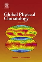 Global Physical Climatology by Dennis L. Hartmann