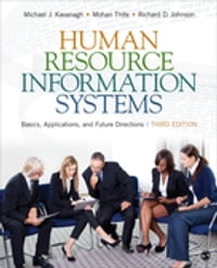 Human Resource Information Systems: Basics, Applications, and Future Directions