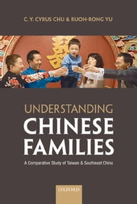 Understanding Chinese Families: A Comparative Study of Taiwan and Southeast China