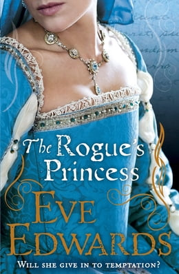 Book The Rogue's Princess by Eve Edwards
