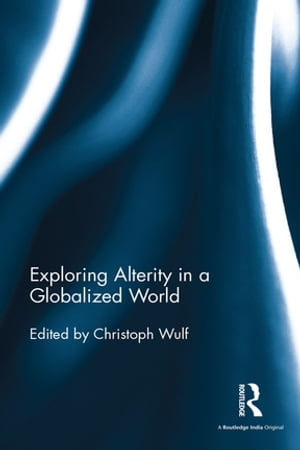 Exploring Alterity in a Globalized World