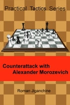 Counterattack with Alexander Morozevich by Roman Jiganchine