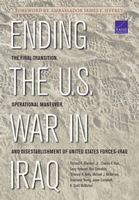 Ending the U.S. War in Iraq: The Final Transition, Operational Maneuver, and Disestablishment of…