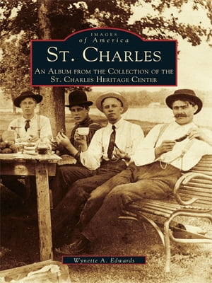 St. Charles An Album from the Collection of the St. Charles Heritage Center