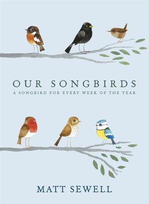 Our Songbirds A songbird for every week of the year