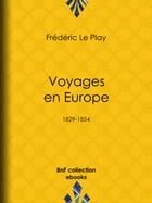 Voyages en Europe: 1829-1854 by Frédéric le Play