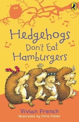 Book Hedgehogs Don't Eat Hamburgers by Vivian French