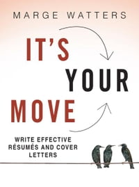 Write Effective Resumes and Cover Letters: It's Your Move