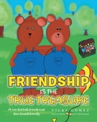 Friendship is the True Treasure by Vicky Gomez