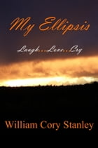 My Ellipsis: Laugh…Love…Cry