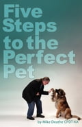 Five Steps To The Perfect Pet cca82716-db9e-4a7a-bdf1-373748d34ecc