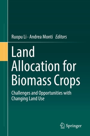 Land Allocation for Biomass Crops: Challenges and Opportunities with Changing Land Use