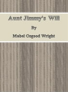 Aunt Jimmy's Will by Mabel Osgood Wright