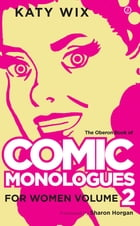The Oberon Book of Comic Monologues for Women: Volume Two by Katy Wix
