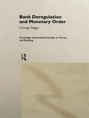Bank Deregulation & Monetary Order