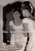 The Aunt's Mirrors 0a87d241-2d0a-4f42-97d8-f1813bbcd4ad