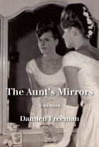 The Aunt's Mirrors  by Freeman